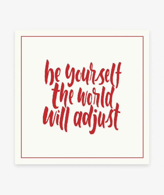 be youself the world will adjust